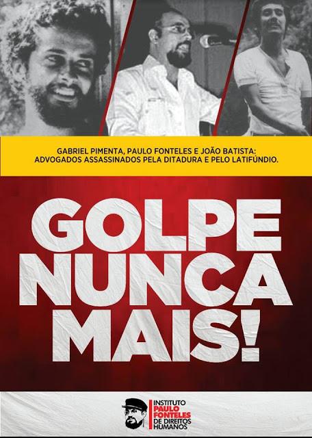 Instituto Paulo Fonteles de Direitos Humanos promove campanha contra o golpe.
