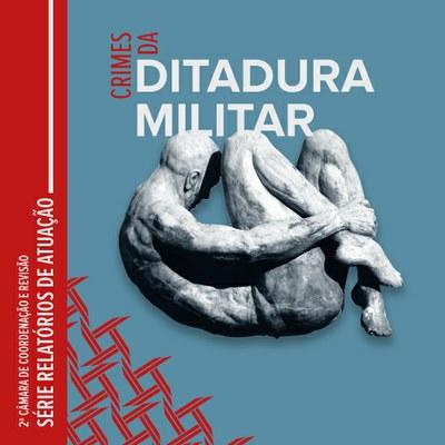 MPF lança publicação com detalhamento de ações penais de crimes cometidos durante a ditadura
