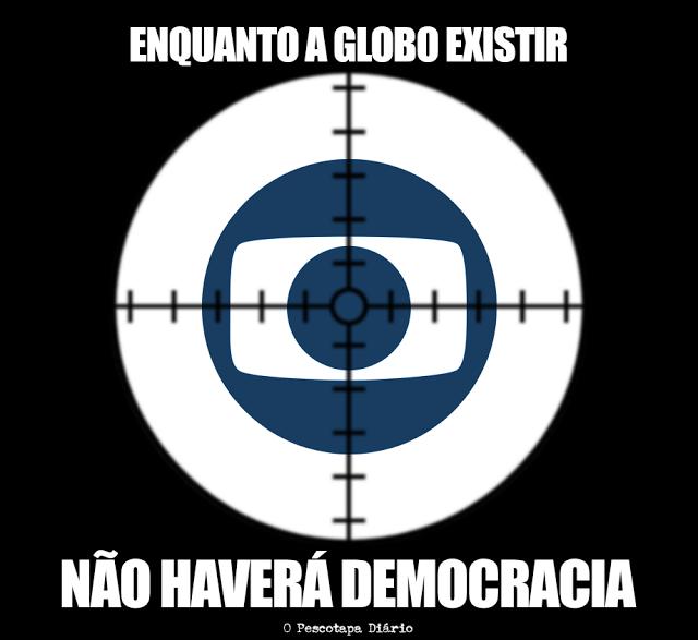 Globo e Cia: Unidos contra o Brasil