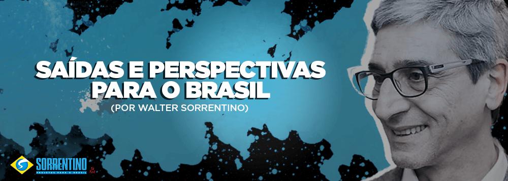 Walter Sorrentino: Saídas e Perspectivas para o Brasil