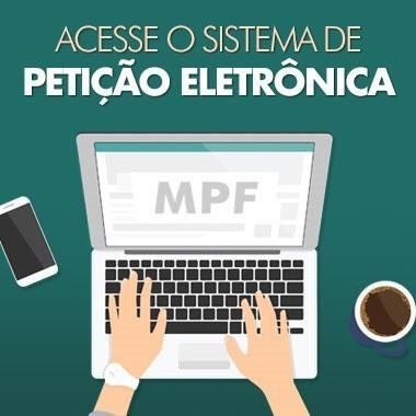 MPF disponibiliza peticionamento eletrônico