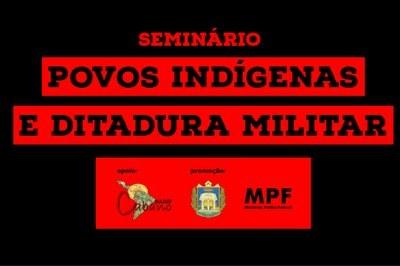 Seminário em Santarém (PA) sobre povos indígenas e ditadura militar será nesta quarta-feira