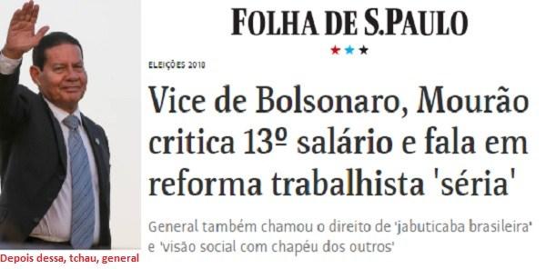 Mourão, o trapalhão, prega o fim do 13° salário e arruina Bolsonaro